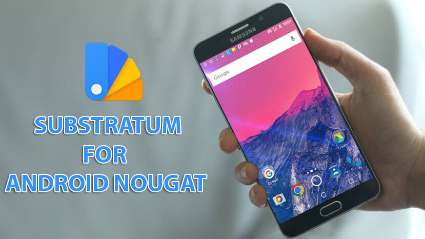 How to Install Substratum On Android Nougat