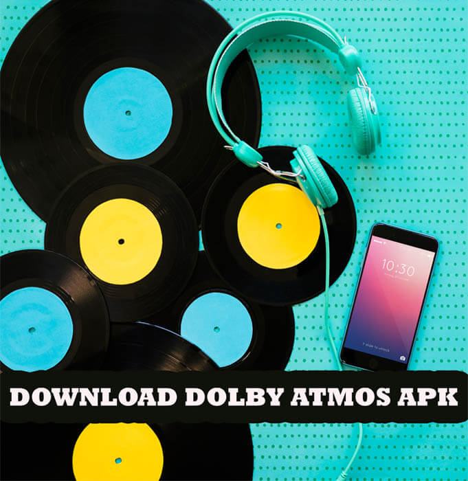 Download Dolby Atmos APK+Installer ZIP file [2019]