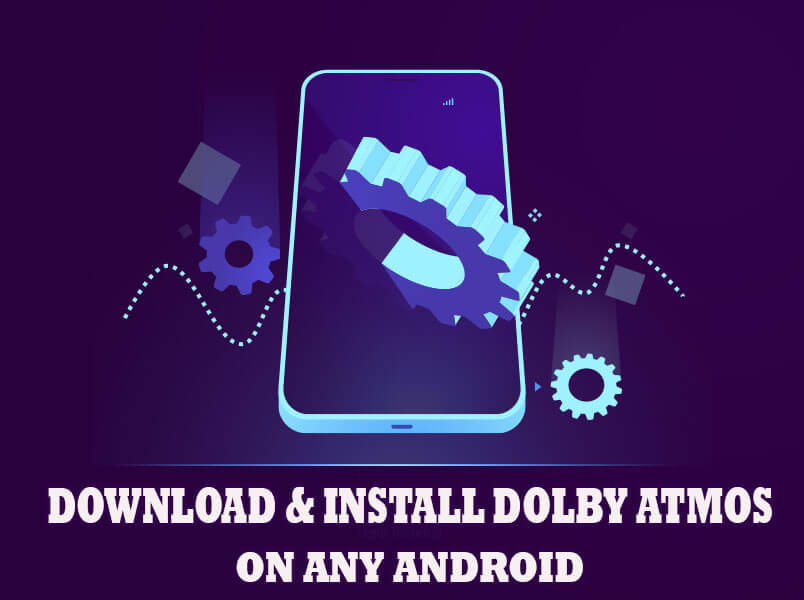 Download Dolby Atmos APK+Installer ZIP file [2020] 1